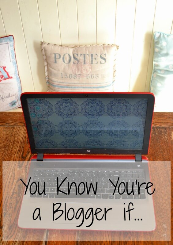 You Know You're a Blogger if...