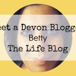 Meet a Devon Blogger – Betty from Betty Bradshaw – The Life Blog