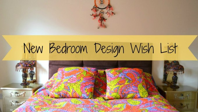 New Bedroom Design Wish List