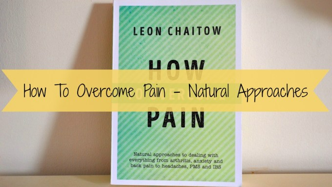 How to overcome pain natural approaches