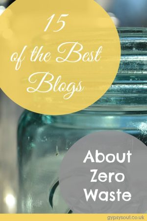 15 of the Best Blogs to Follow About Zero Waste