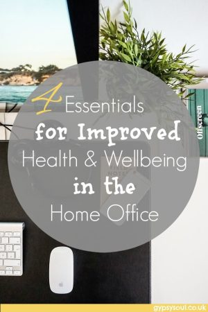 4 Essentials for Improved Health & Wellbeing in the Home Office