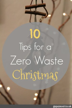 10 Tips For A Zero Waste Christmas Gypsy Soul