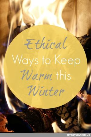 Ethical ways to keep warm this Winter
