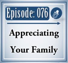 076: Appreciating Your Family