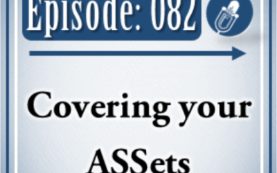 082: Covering your ASSests