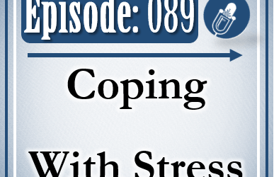 089: Coping With Stress