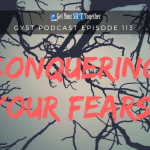 113: Conquering Your Fears