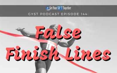 144: False Finish Lines