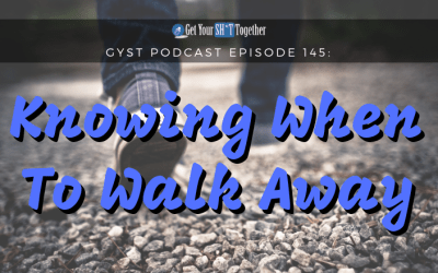 145: Knowing When To Walk Away