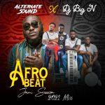 "Mixtape | Alternate Sound x Dj Big N – ""Afro Jam Session 2021"""