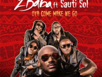 2baba-Oya-Come-MakeWe-Go-ft-Sauti-Sol-Artwork