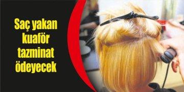 Müşterisinin saçını yakan kuaför 4 bin euro ödeyecek