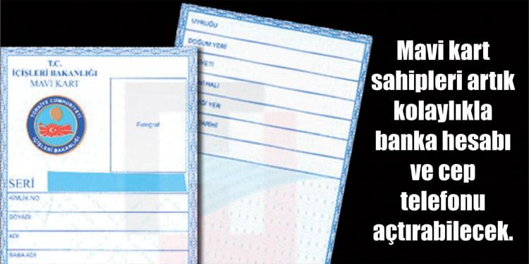 Mavi Kartlılara büyük kolaylık