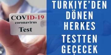Türkiye'den gelen herkes testten geçecek