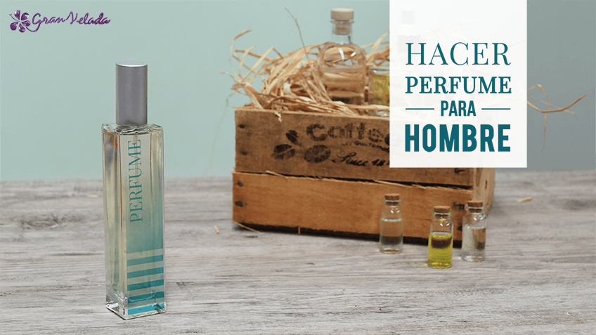 6b795e98c Perfume para hombre casero: aprende como hacerlo facilmente