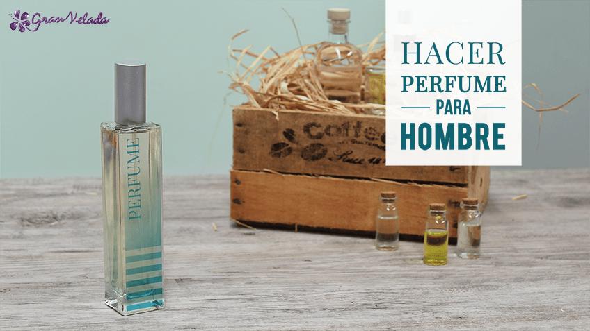 Cómo hacer perfume para hombre