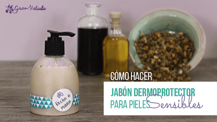 Aprende a hacer jabón dermoprotector para piel sensible