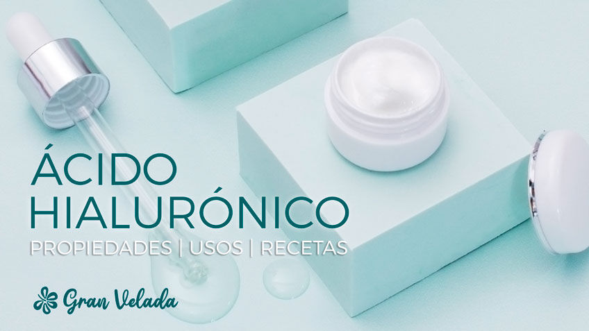 Acido hialuronico: beneficios para tu piel y recetas DIY