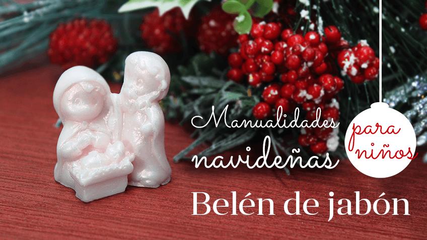 Tutorial de Como hacer belenes de Navidad en casa, de jabón, resina y en velas.