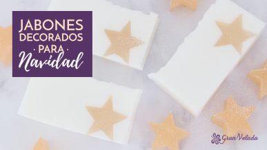 Tutorial con vídeo para hacer jabones decorados para Navidad en casa