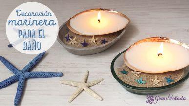 Tutorial para hacer decoracion marinera para baños con velas y accesorios marineros