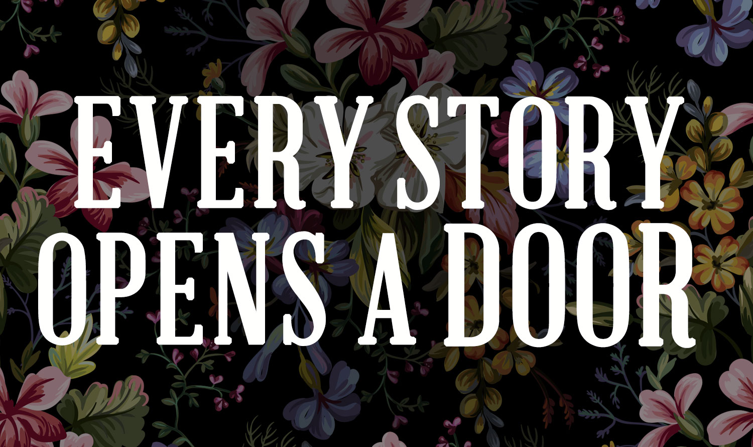 Every Story Opens A Door