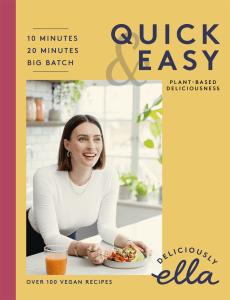 Deliciously Ella: Quick & Easy by Ella Mills