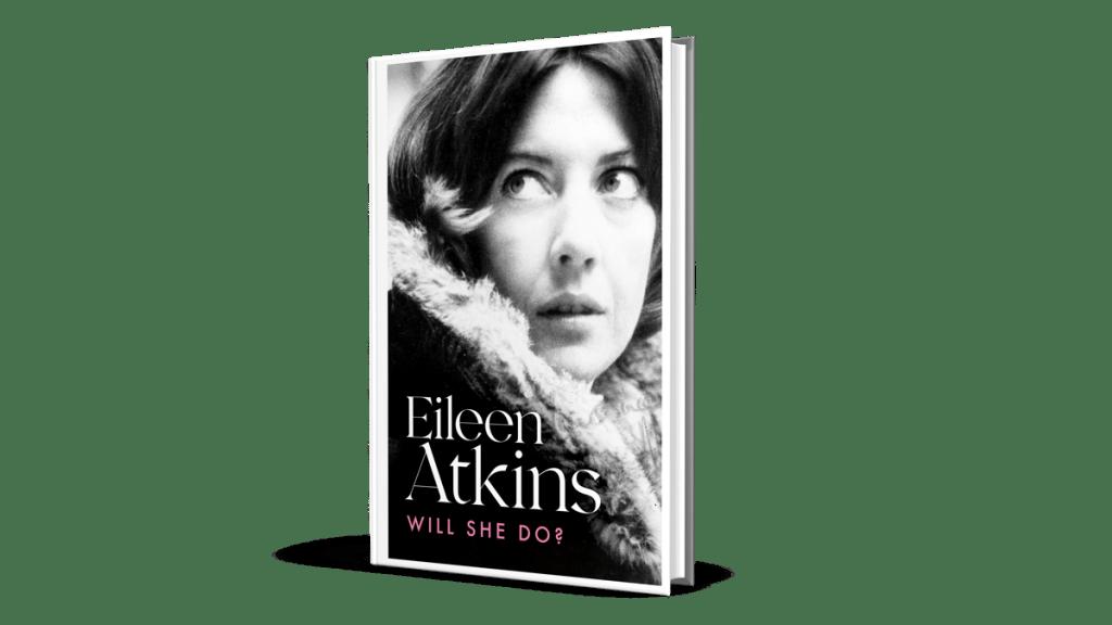 Will she do ?, les mémoires d'Eileen Atkins publiés chez Virago Packshot
