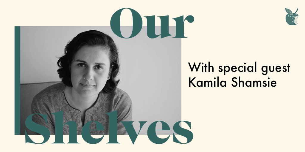 OurShelves with Kamila Shamsie