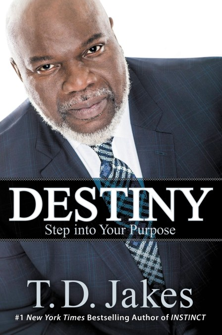 Destiny: Step into Your Purpose by T. D. Jakes (A Book Review)