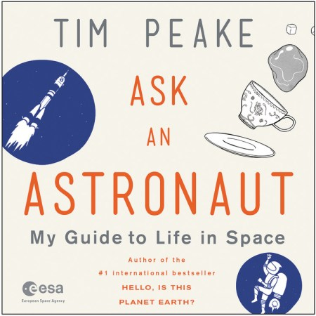 Ask an Astronaut by Tim Peake | Hachette Book Group ...