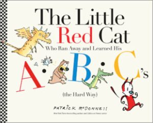 The Little Red Cat Who Ran Away and Learned His ABC's (the Hard Way) cover