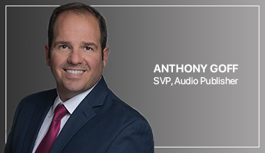 Anthony Goff - SVP, Audio Publisher