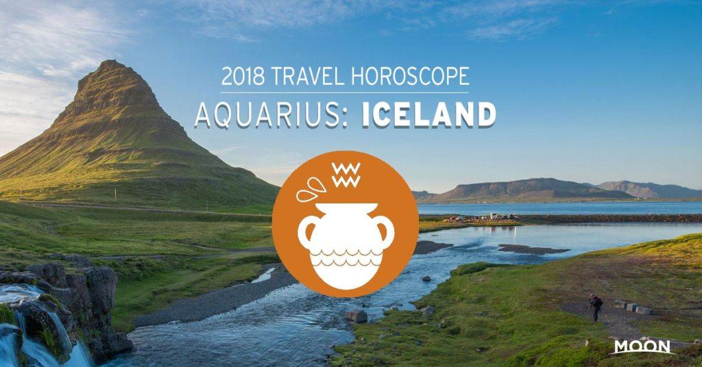 2018 Travel Horoscope - Aquarius: Iceland