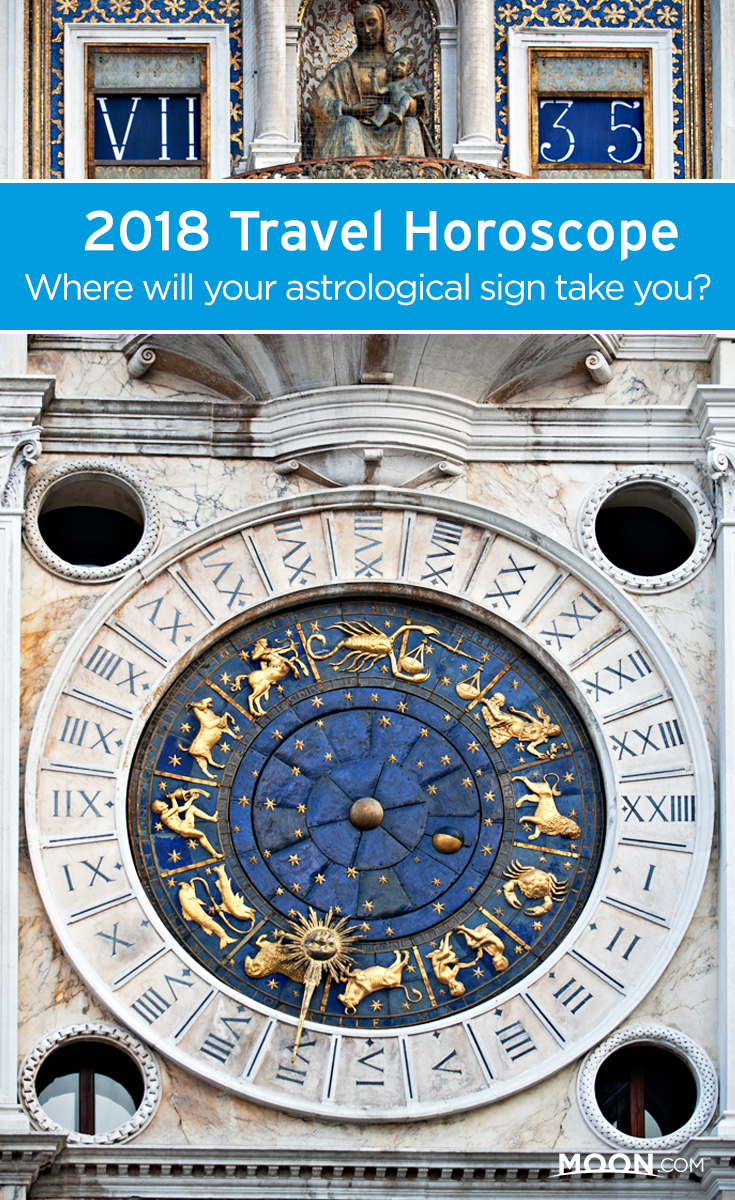 Need a little inspiration to help you decide where to travel in 2018? Find out what the stars have in store for you with Moon's 2018 travel horoscope.