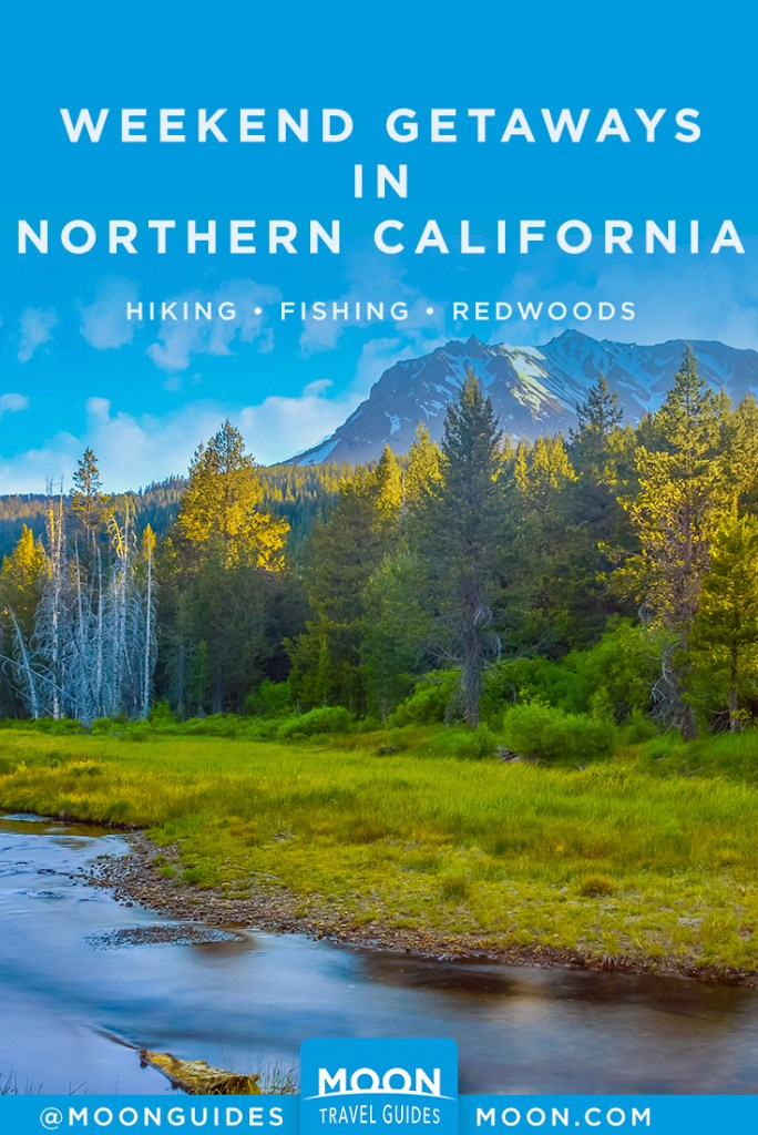 pin graphic that reads: Weekend getaways in northern california
