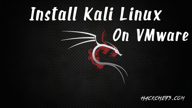 how to Install Kali Linux in VMware