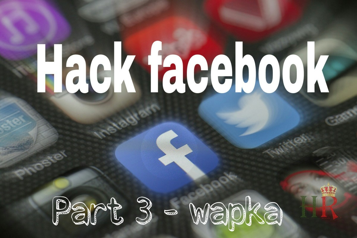 How To Hack Any Facebook Account Using Wapka ? : Tutorial [Part 3]