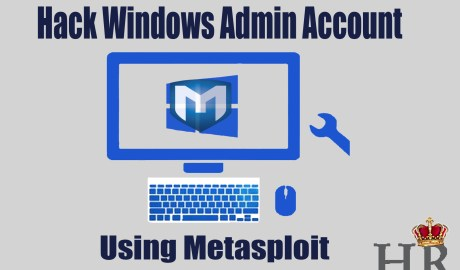 How To Hack Windows And Get Admin Access Using Metasploit