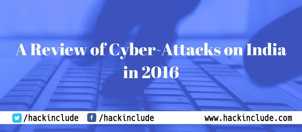 A Review of Cyber Attacks On India