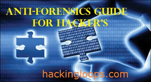 How to remove traces - Make your computer Untraceable - Hackers AntiForensics Guide