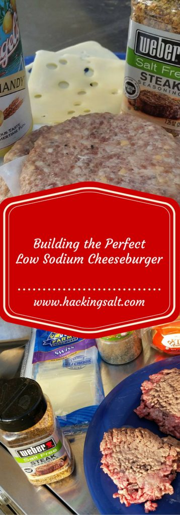 Building the Perfect Low Sodium Cheeseburger