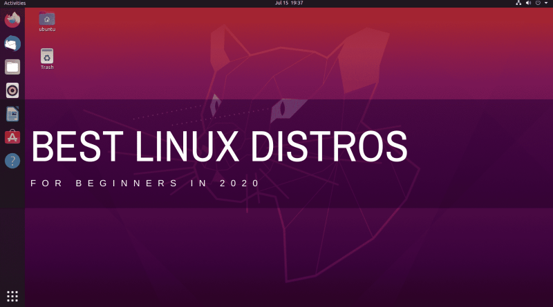 Best Linux Distros for Beginners in 2020