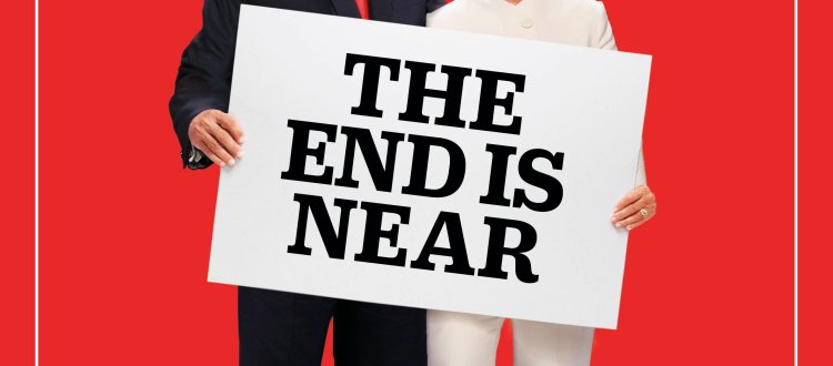Time Magazine Cover - The End Is Near - Trump and Clinton