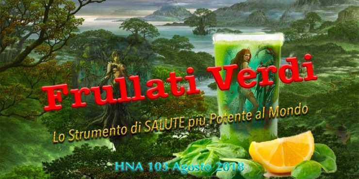 HNA103Agosto2018-frullati-verdi-boutenko-frutta-verdura-salute-strumento-potente-dimagrimento