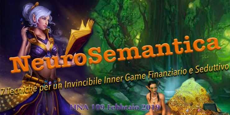 HNA109Feb2019-neurosemantica-credenze-convinzioni-inner-game-finanziario-seduttivo-PNL