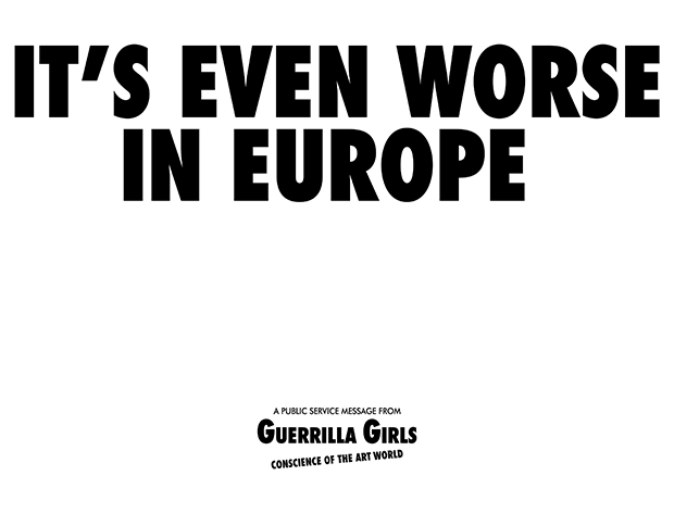 Guerrilla Girls poster: It's Even Worse in Europe