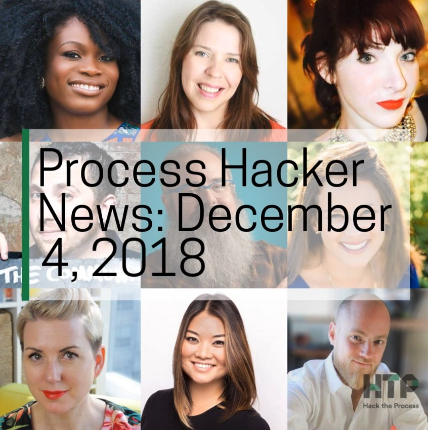 2018-12-04 Process Hacker News – Holiday Mentors, Profitable Podcasts, Trauma Therapy, and More