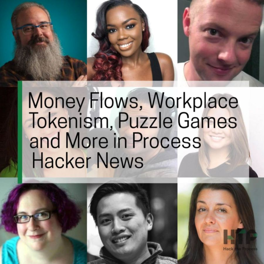 Money Flows, Workplace Tokenism, Puzzle Games, and More in Process Hacker News